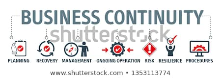 Business Continuity Plan. Disaster Recovery. Stock photo © olivier_le_moal