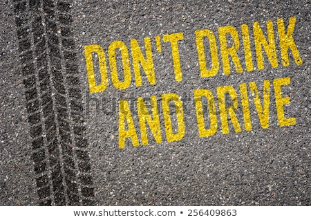 Lane with the text Dont drink and drive Stock photo © Zerbor
