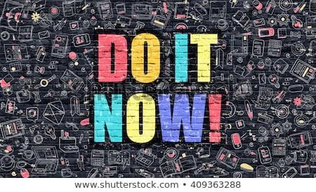 do it now concept with doodle design icons stock photo © tashatuvango