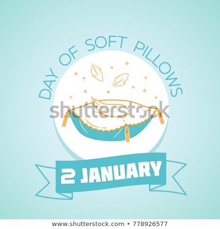 2 january  Day of soft pillows Stock photo © Olena