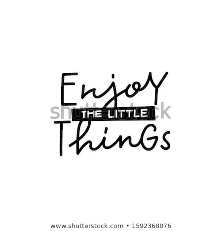 Enjoy the little things Typography Stock photo © maxmitzu