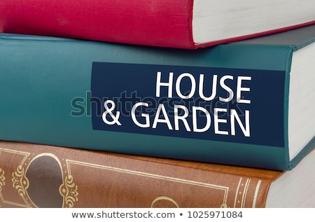 A book with the title House and Garden written on the spine Stock photo © Zerbor