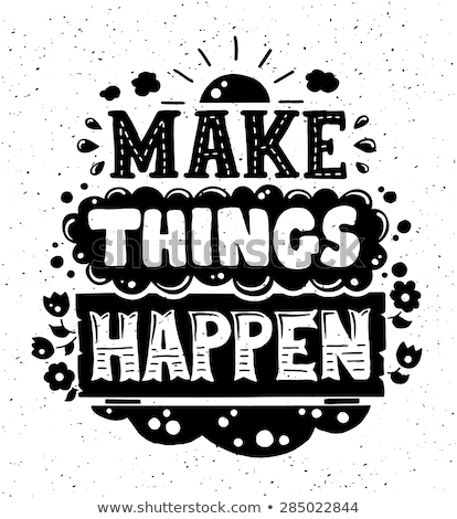 'Make things Happen' Quote Typographical  retro Background Stock photo © balasoiu
