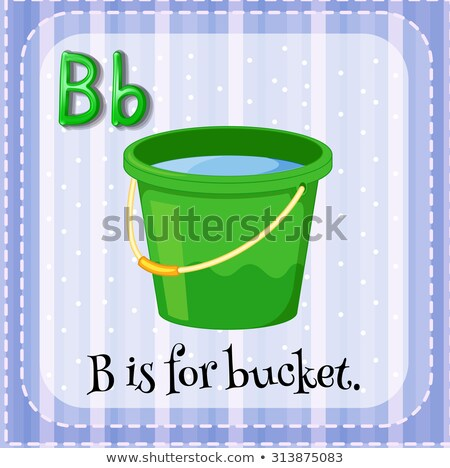 A letter B for bucket Stock photo © bluering