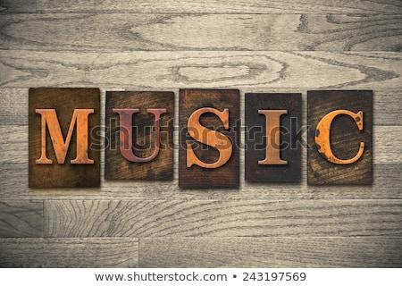 Music Concept Vintage Wooden Letterpress Type Word Stock photo © enterlinedesign