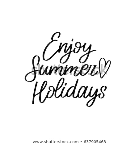 Summer Holiday Handwritten Calligraphy Stock photo © Anna_leni