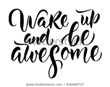 Wake up and be awesome. Inspiration quote. Vintage hand-drawn qu Stock photo © pashabo