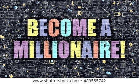 Become a Millionaire on Dark Brick Wall. Stock photo © tashatuvango