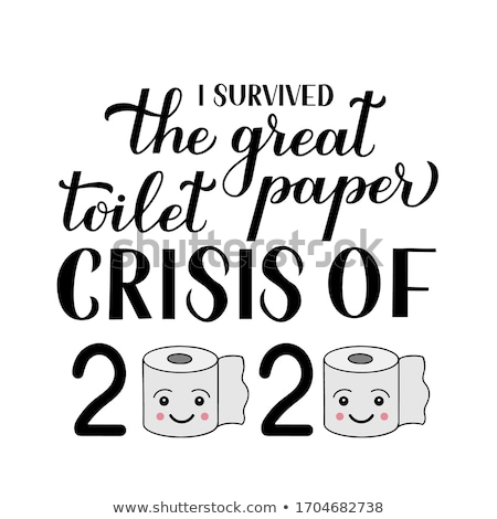 I survived the great toilet Paper crisis of 2020 Stock photo © Zsuskaa