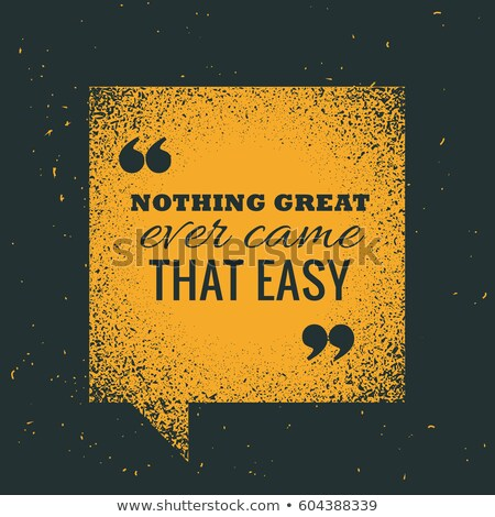 yellow grunge chat bubble with motivational quotation 'nothing g Stock photo © SArts