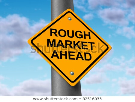 rough market ahead stock photo © lightsource
