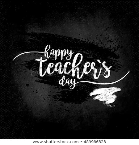 Happy Teachers Day. Text lettering Chalk on blackboard Stock photo © orensila