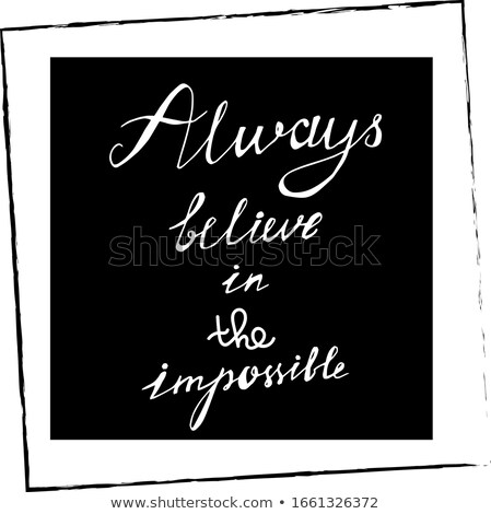 Positive Poster Always Believe Original Hand Drawn Stock photo © barsrsind