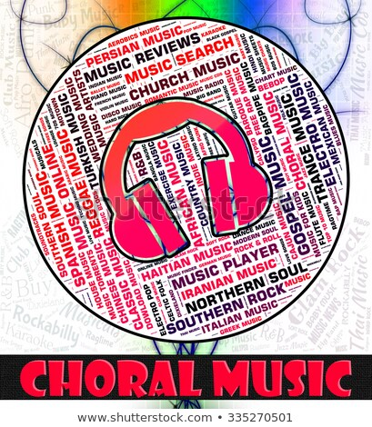 Choral Music Represents Sound Tracks And Audio Stock photo © stuartmiles
