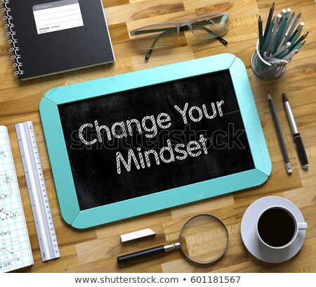 Small Chalkboard with Change Your Mindset. 3d. Stock photo © tashatuvango
