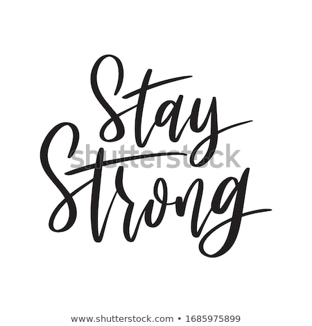 stay strong stock photo © milanmarkovic78