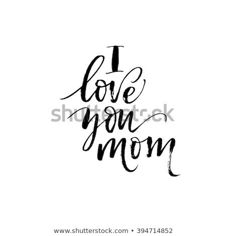 Szeretet anya szöveg vektor kifejezés poszter Stock fotó © masay256