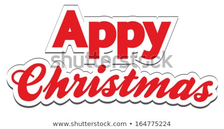 Christmas App Lettering - Appy Christmas Stock photo © fenton