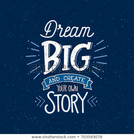 düşünmek · büyük · rüya · tahta · slogan · büyüyen - stok fotoğraf © tashatuvango