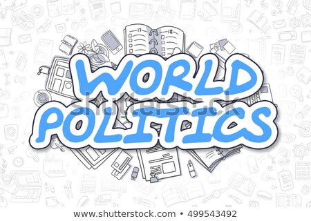 World Politics - Doodle Blue Word. Business Concept. Stock photo © tashatuvango