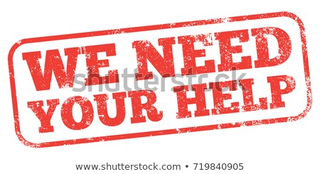 Red Stamp - We need your help Stock photo © Zerbor