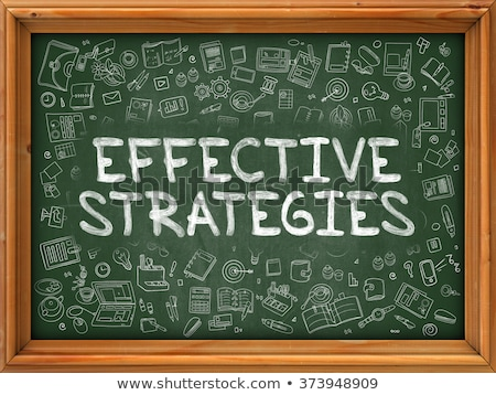 effective strategies   hand drawn on green chalkboard stock photo © tashatuvango