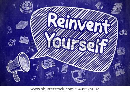 reinvent yourself   doodle illustration on blue chalkboard stock photo © tashatuvango