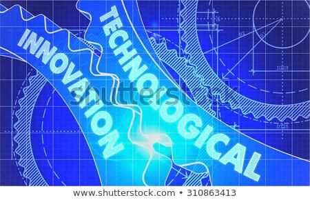 Technological Innovation on the Cogwheels. Blueprint Style. Stock photo © tashatuvango