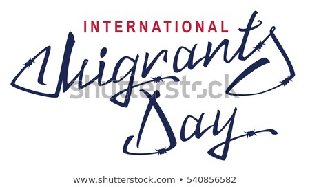 International Migrants Day. Lettering text of barbed wire Stock photo © orensila
