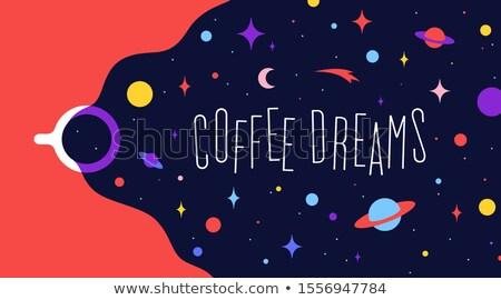 Filiżankę kawy wszechświata marzenia tekst wyrażenie kawy Zdjęcia stock © FoxysGraphic