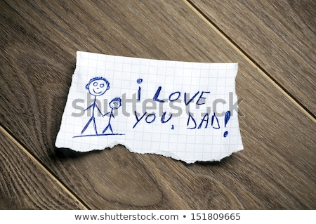 text i love you dads written in a note stock photo © nito