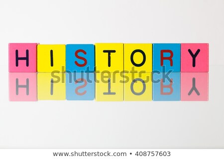 History - an inscription from children's blocks Stock photo © CaptureLight