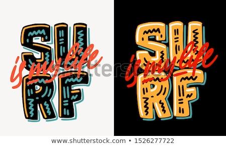 surf is my life stock photo © iko