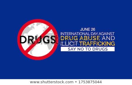 stop · narcotico · manifesti · dedito · internazionali · giorno - foto d'archivio © robuart