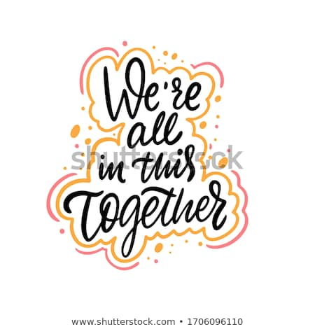 We are all in this together, hand lettering typography modern poster design Stock photo © BlueLela