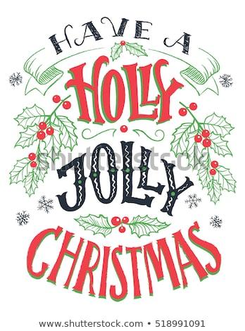 Holly Jolly Christmas Holidays Congratulations Stock photo © robuart