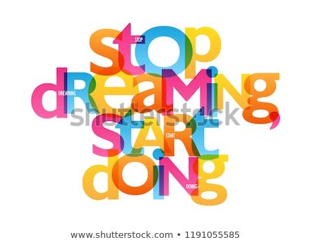 Go on. Do it now Stock photo © maxmitzu