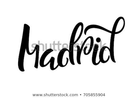 Madrid text Stock photo © maxmitzu