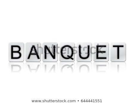 Banquet Concept Tiled Word Isolated on White Stock photo © enterlinedesign