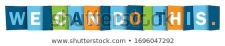 We can do it word Stock photo © fuzzbones0