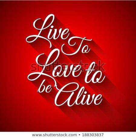 inspirational typolive to love to alive stock photo © davidarts
