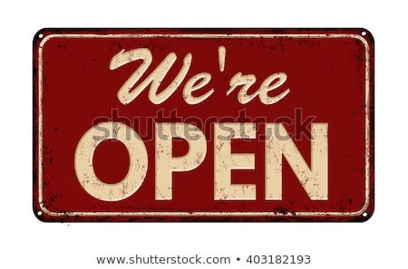 vintage rusty metal sign on a white background   we are open stock photo © zerbor