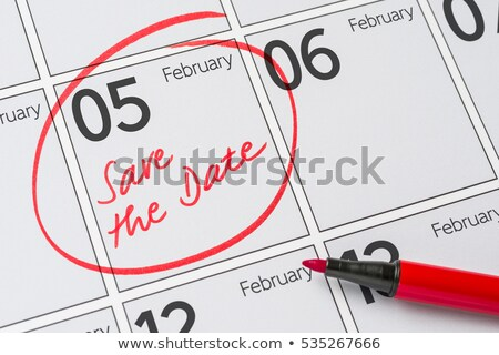 Save the Date written on a calendar - February 05 Stock photo © Zerbor