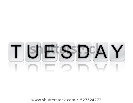 Tuesday Isolated Tiled Letters Concept and Theme Stock photo © enterlinedesign