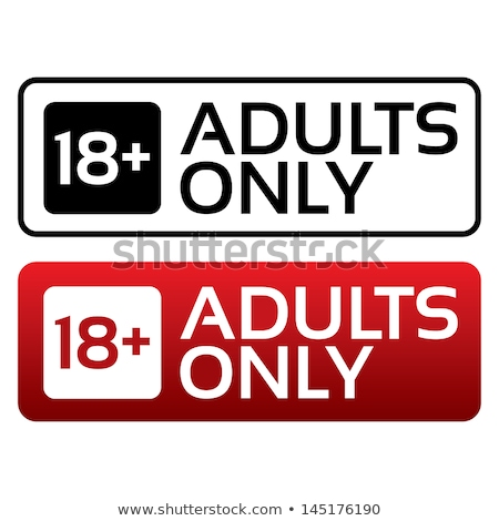 18 · adultes · attention · dix-huit · interdit - photo stock © ikopylov