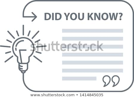 Did you know quotation - speech bubble with excerpt and light bu Stock photo © Winner