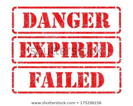 Danger, Expired, Failed- Red Rubber Stamps. Stock photo © tashatuvango
