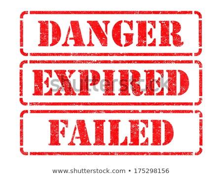 danger expired failed  red rubber stamps stock photo © tashatuvango