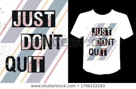 Do Not Quit Do It Concept Stock photo © ivelin