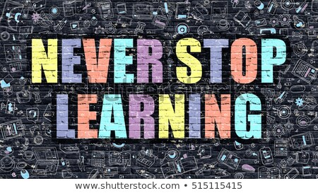 Never Stop Learning Concept with Doodle Design Icons. Stock photo © tashatuvango